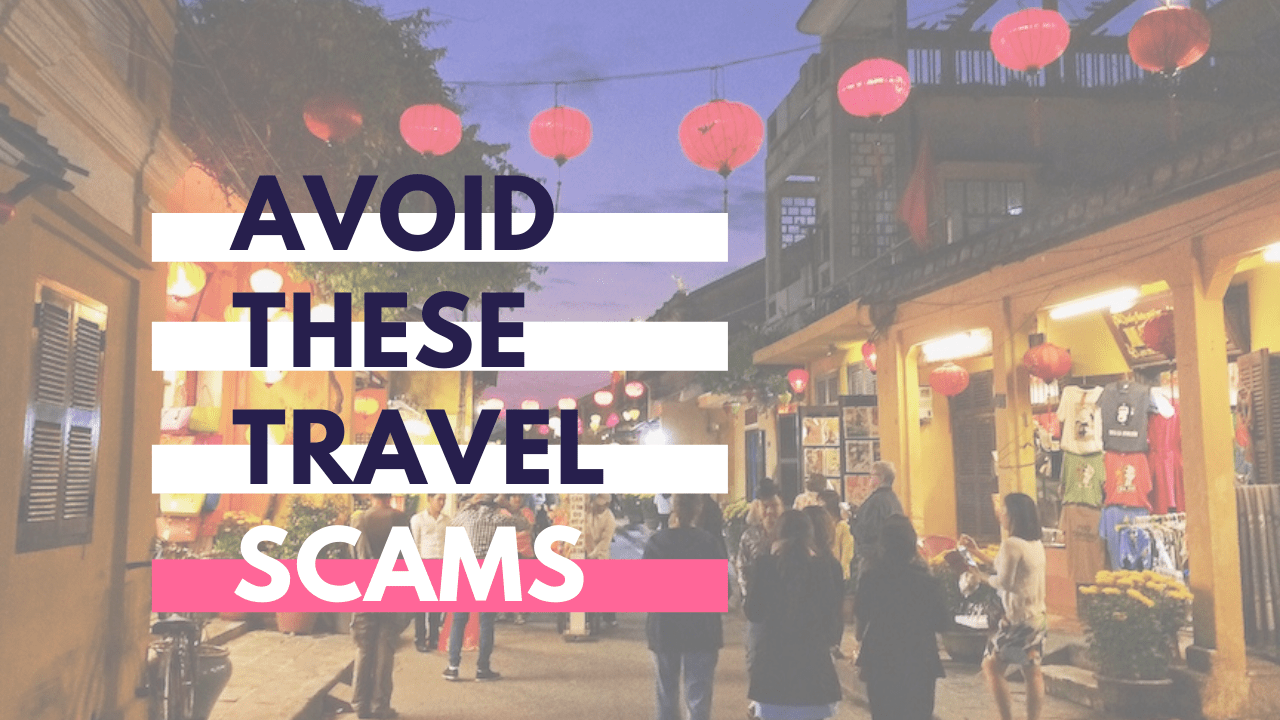 "picture of Hoi An, Vietnam old town with text ""avoid these travel scams"""